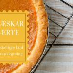 Pumpkin pie – græskartærte til Thanksgiving – fra Den store amerikanske kogebog