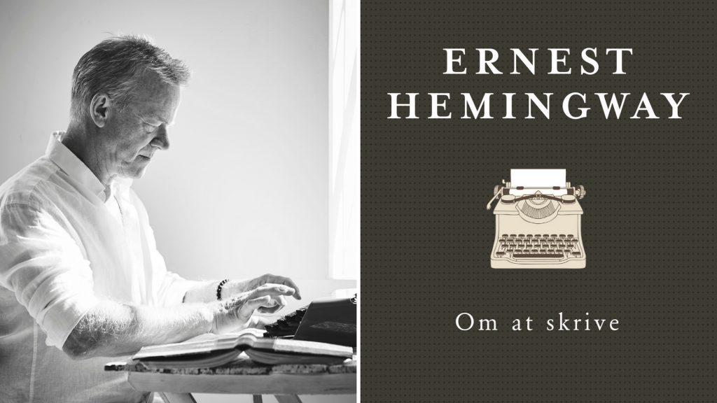 Mich Vraa, Hemingway, Kom i gang med Hemingway, Ernest Hemingway, Om at skrive