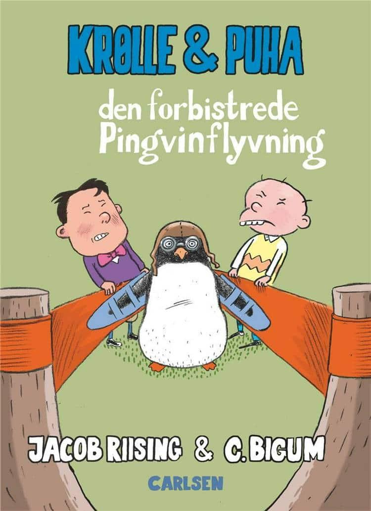 Krølle & Puha, Jacob Riising, Claus Bigum, Den forbistrede pingvinflyvning, børnebog, børnebøger, sjov børnebog, humoristisk børnebog