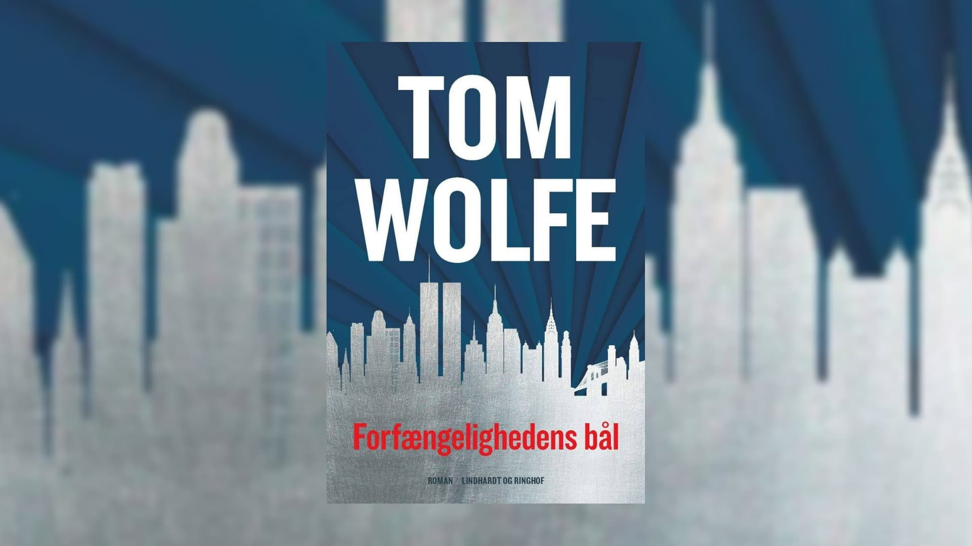 Tom Wolfe, Forfængelighedens bål, Lindhardt og Ringhof, New Journalism, New Yorker roman, Newyorker roman