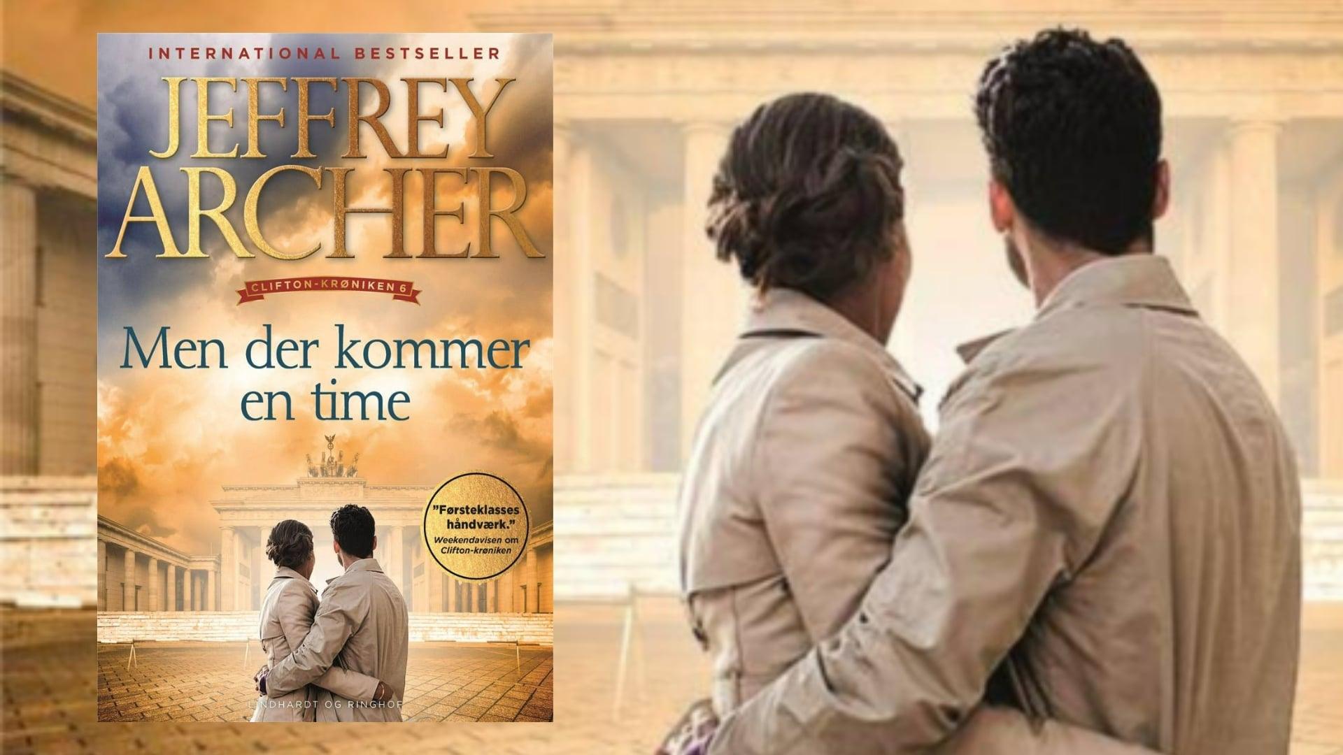 Archer, Jeffrey Archer, Men der kommer en time, Clifton-krøniken, familiesaga, serie, historisk roman, historisk,
