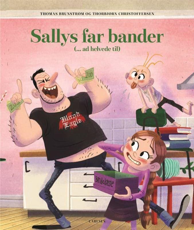 Sallys far, Sallys far bander, børnebog, børnebøger, Thomas Brunstrøm, Thorbjørn Christoffersen