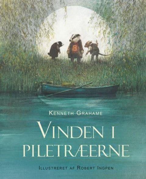 Vinden i piletræerne, Kenneth Grahame, børnebog, børnebøger, højtlæsning, højtlæsningsbøger
