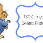 150 år med Beatrix Potter!
