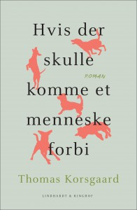 Thomas Korsgaard, Hvis der skulle komme et menneske forbi, debutroman, dansk roman, dansk debutant