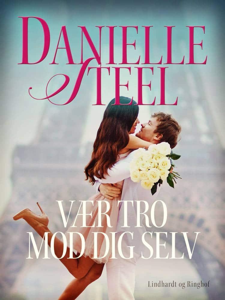 Danielle Steel, Vær tro mod dig selv, kærlighedsroman, kærlighedsromaner