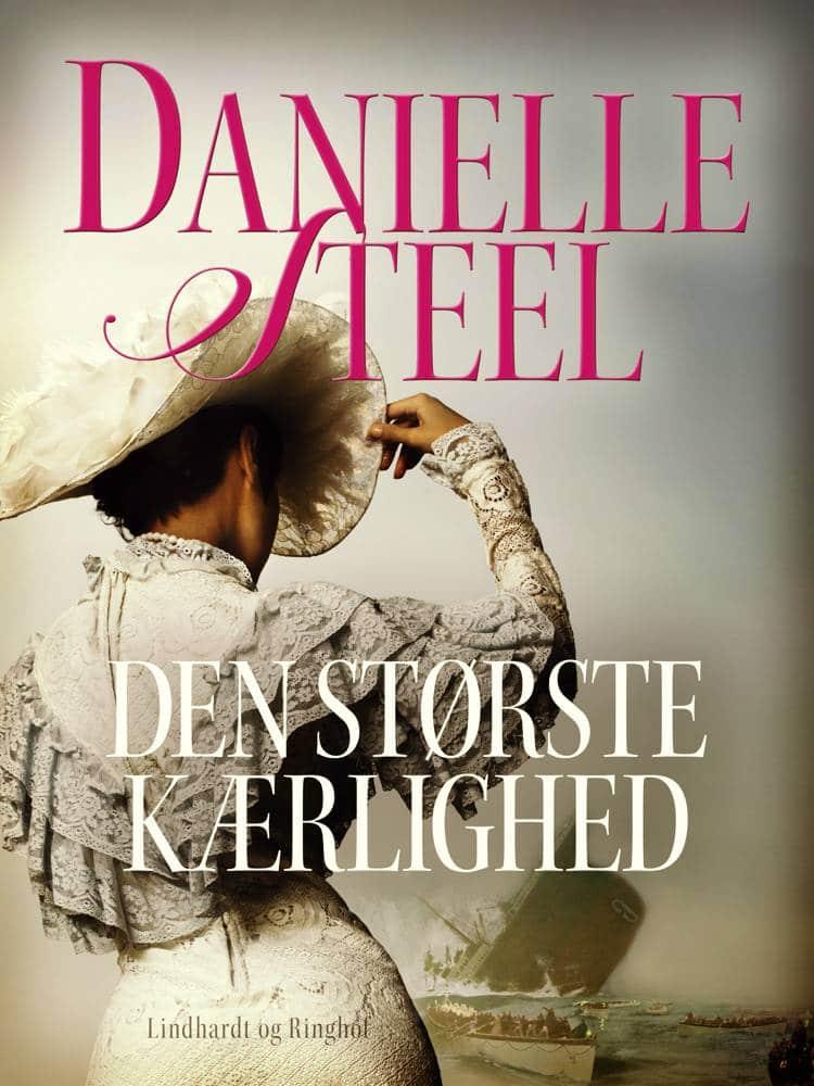 Den største kærlighed, Danielle Steel, kærlighedsroman, kærlighedsromaner
