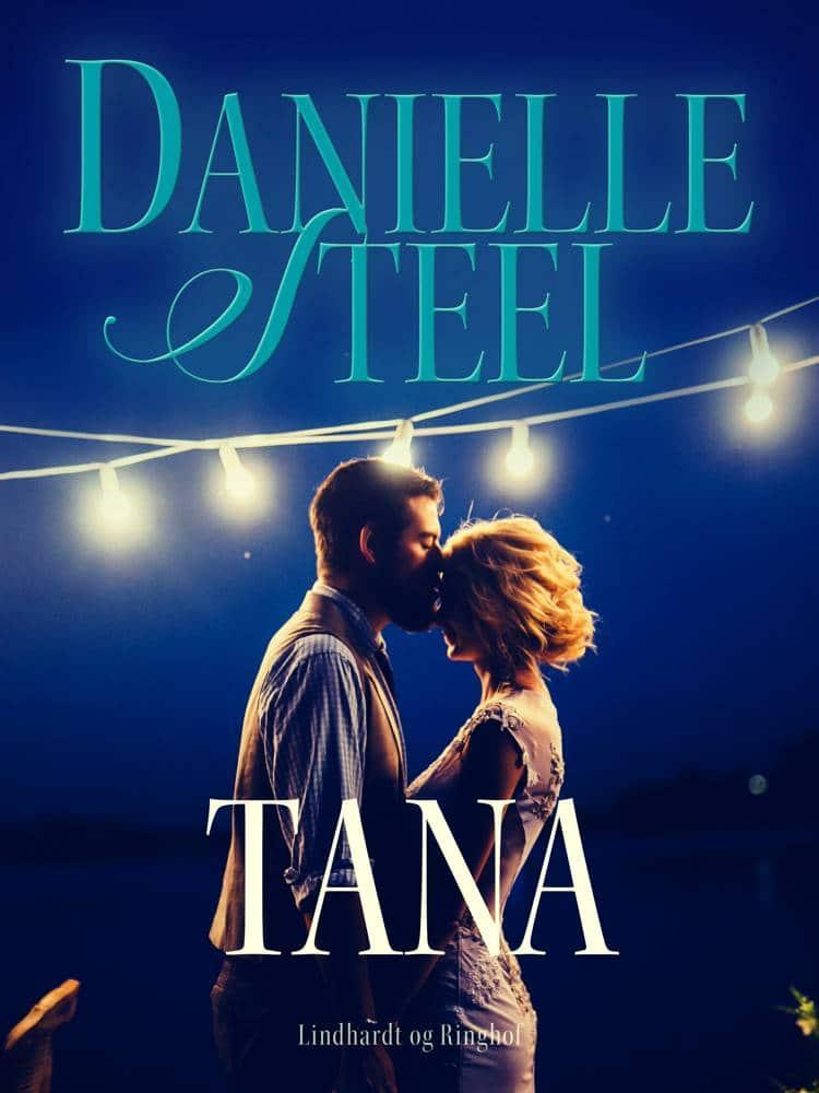 Tana, Danielle Steel, kærlighedsroman, kærlighedsromaner,