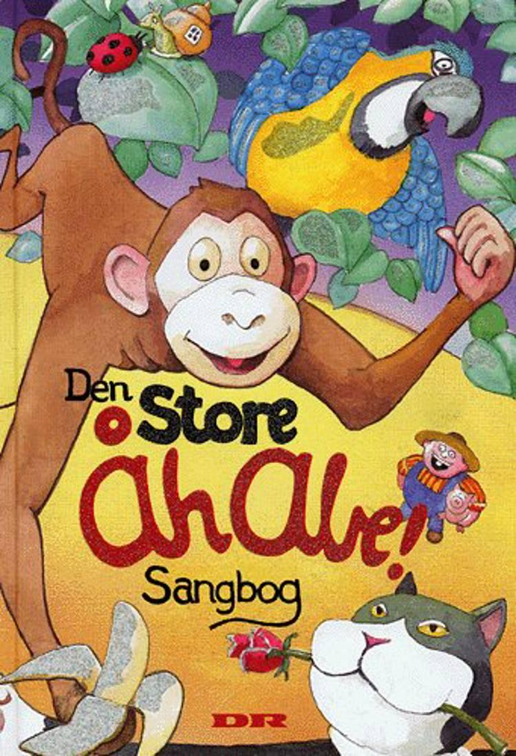 Den store åh abe sangbog, Ah åbe, børnesange, klassiske børnesange, danske børnesange