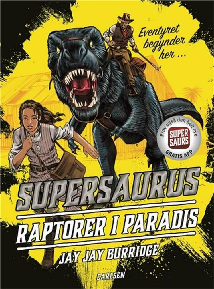 Supersaurus, Raptorer i paradis, Jay jay Burridge, dino, dinosaur, dinosaurer, børnebog, børnebøger
