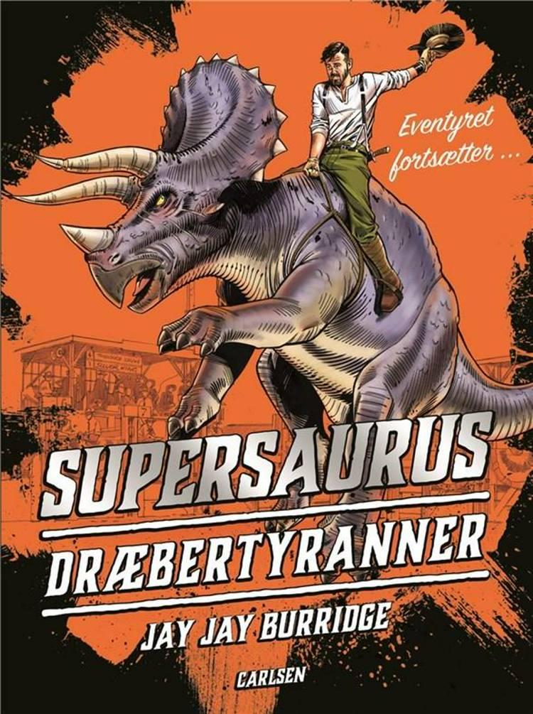 Supersaurus, Dræbertyranner, Jay Jay Burridge, dino, dinosaur, dinosaurer, børnebog, børnebøger