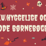 Halloween! Her får du 7 uhyggelige bøger til årets (u)hyggeligste dag.