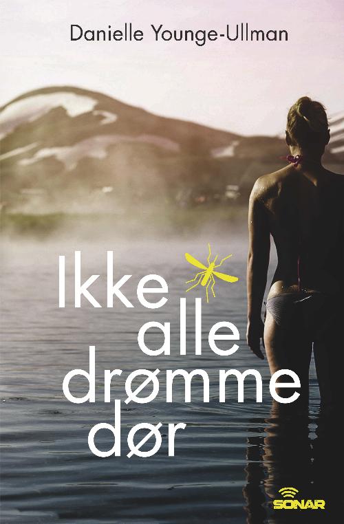 Ikke alle drømme dør af Danielle Younge-Ullman, forfatter som ikke kommer fra europa eller usa