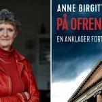 På ofrenes side – anklager Anne Birgitte Stürup fortæller
