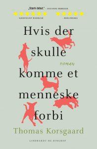 Thomas Korsgaard, Hvis der skulle komme et menneske forbi, Suzanne Brøgger, debutroman
