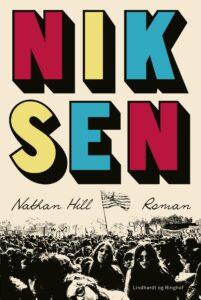 Niksen, Nathan Hill, American Hippie, Roman, Amerikansk Roman, Donald Trump, Amerikansk drama, forladt af sin mor, professor i engelsk, dannelsesroman, små historier, amerikansk mesterværk