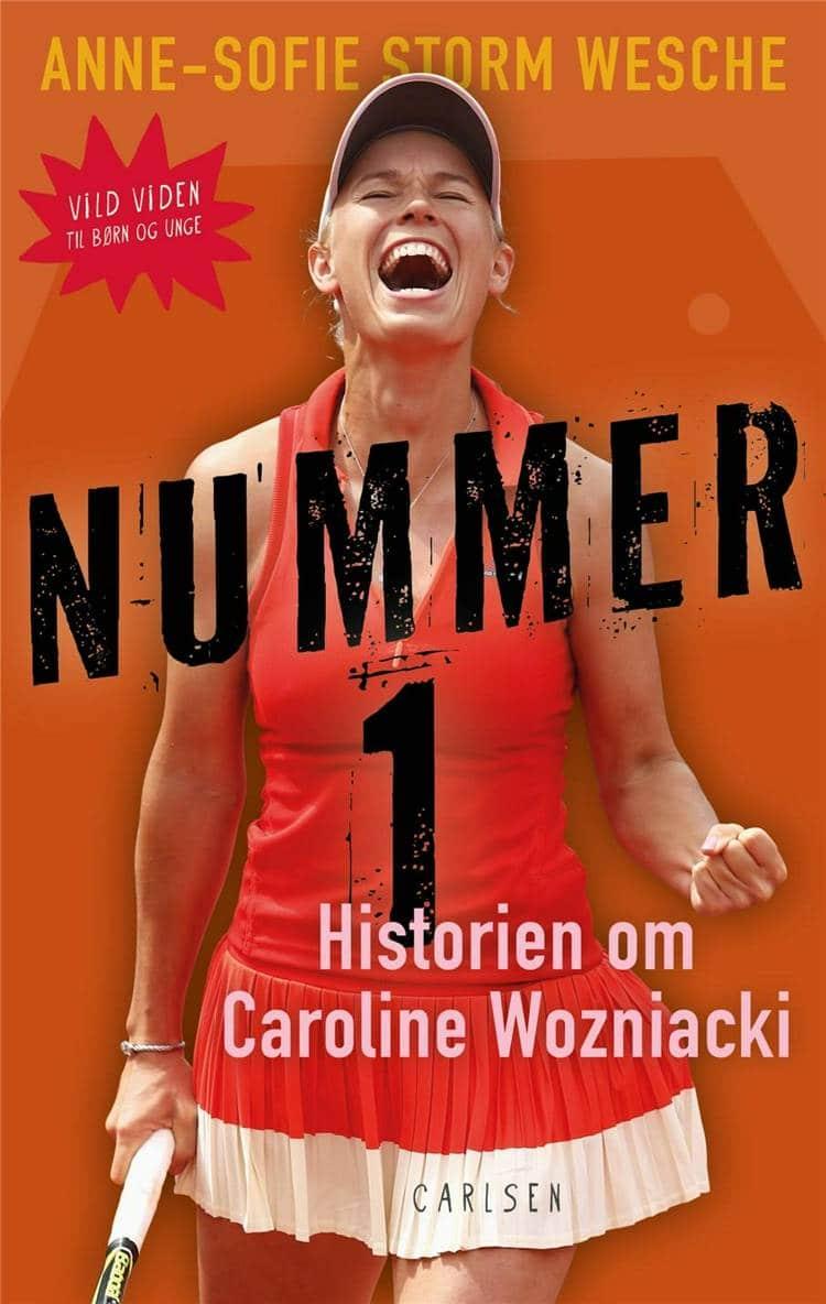 Nummer 1, Anne-Sofie Storm Wesche, Caroline Wozniacki, Vild viden, børnebiografi, nonfiktion til børn, børnebog, bøger om tennis