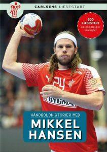 Håndboldhistorier, Carlsens Læsestart, Mikkel Hansen, børnebog, børnebøger, letlæsning, letlæsningsbog, letlæsningsbøger, lær at læse