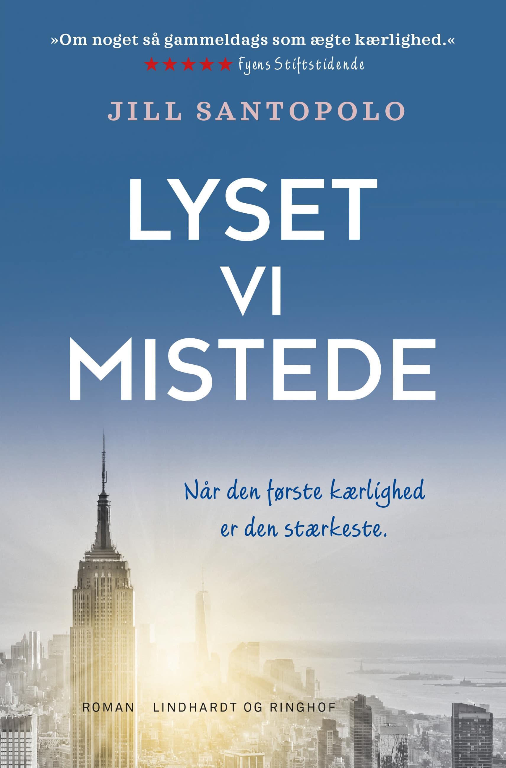 Lyset vi mistede, Jill Santopolo, kærlighedsroman, kærlighedsromaner, romance,
