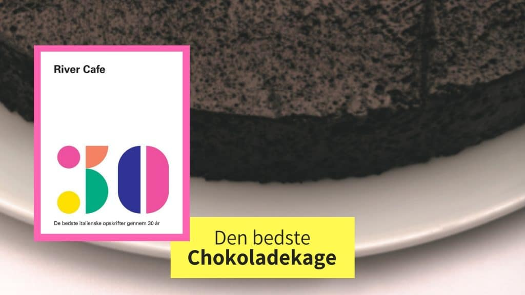 River cafe, chokoladekage, den bedste chokoladekage