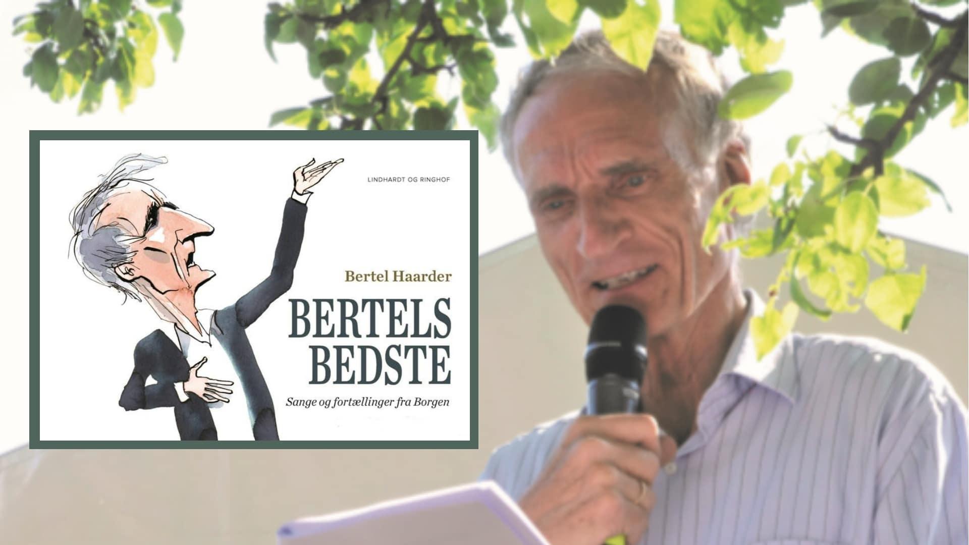 Bertel Haarder, Haarder, Bertel, Bertels bedste, sange, sange og fortællinger fra borgen, Borgen, Christians Borg, Satire, lejlighedssange, festsange, Lars Løkke, Lindhardt og Ringhof, humor,