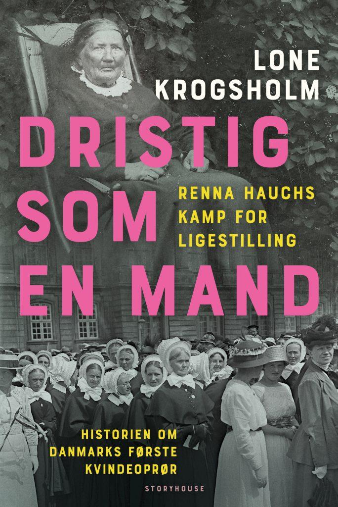Bøger 2019, Dristig som en mand, Lone Krogsholm, Renna Hauch