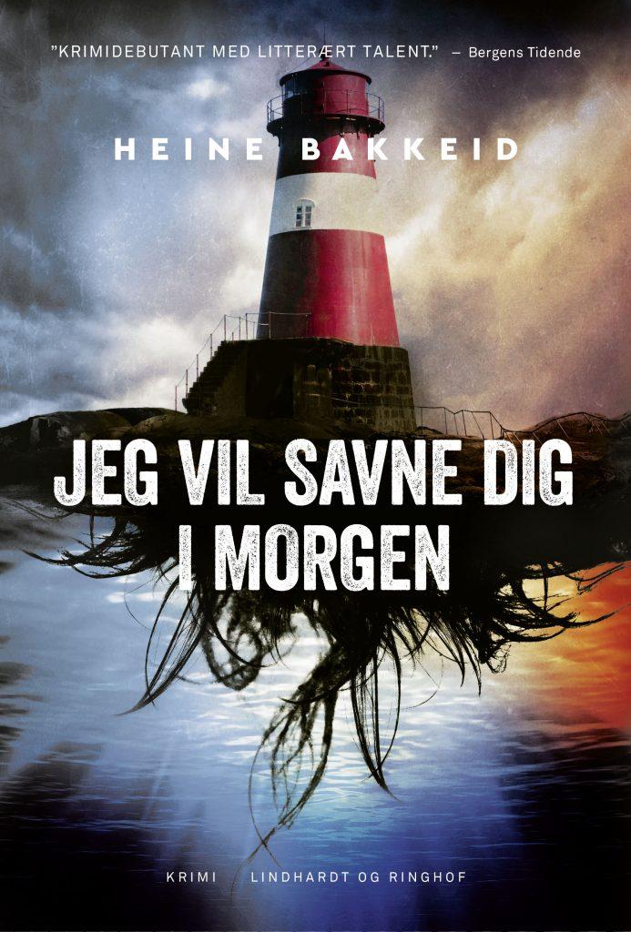 Jeg vil savne dig i morgen, Heine Bakkeid, Thorkild Aske, norsk krimi, krimi, skandinavisk krimi