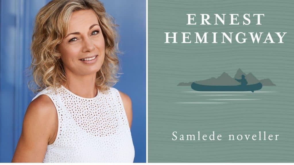 Hemingway, Ernest Hemingway, Kom i gang med Hemingway, Lotte Kaa Andersen om Hemingway, Klassikere, Læs klassikere