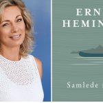 """""""Hemingway fik mig til at indse, at det at skrive er et livsvalg"""" – Lotte Kaa Andersen om Hemingway"""