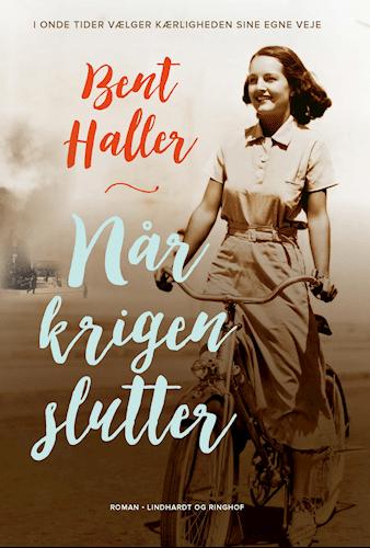 Når krigen slutter, historisk roman, 2. verdenskrig, Bent Haller