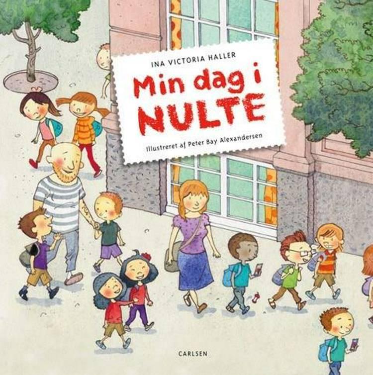 Min dag i nulte, skolestart, skolestartsbøger, Ina Victoria Haller