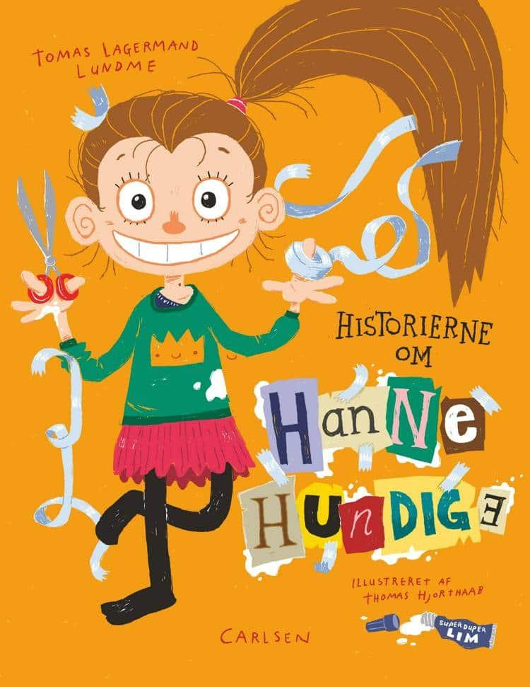Hanne Hundige, Historierne om Hanne Hundige, Tomas Lagermand Lundme, højtlæsning, højtlæsningsbog, børnebog, børnebøger