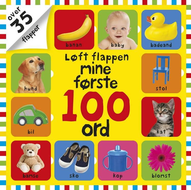 Løft flappen, mine første 100 ord, første ord, babybog, babybøger, børnebog, børnebøger, bøger til baby