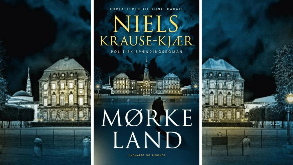 Mørkeland, Niels Krause-Kjær, Kongekabale, Politisk roman, spændingsroman, politisk spændingsroman
