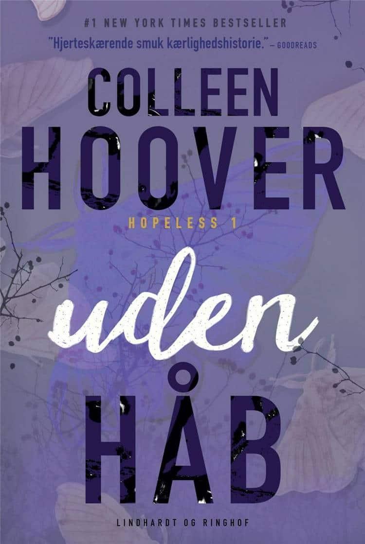 Uden håb, hopeless, Colleen Hoover, romance, romantik, kærlighedsroman, kærlighedsromaner