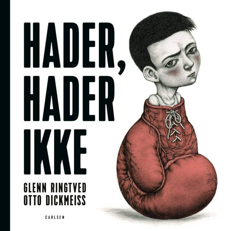 Hader hader ikke, Glenn Ringtved, Otto Dickmeiss, Carlsens billednoveller, bøger om sorg, børnebøger om sorg, ungdomsbøger om sorg, bøger til børn om sorg