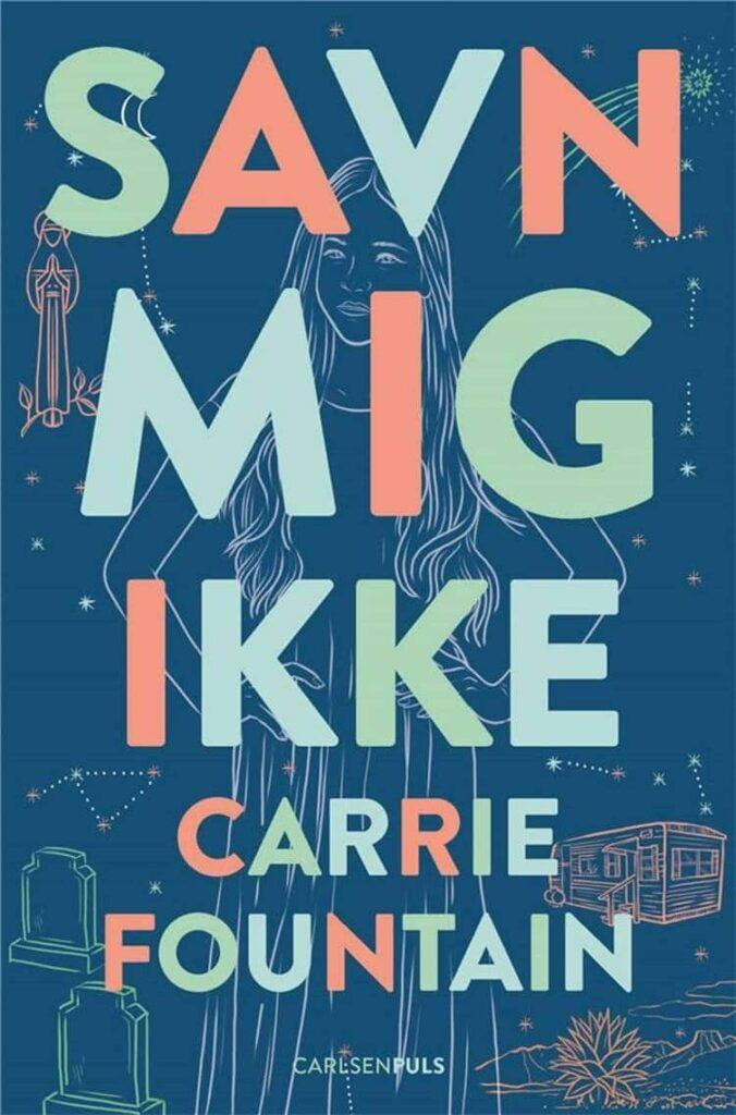 Savn mig ikke, Carrie Fountain, Carlsenpuls, ungdomsbog, ungdomsbøger, YA, bøger om sorg, børnebøger om sorg, ungdomsbøger om sorg, bøger om sorg til unge