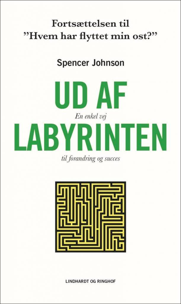 Ud af labyrinten, Hvem har flyttet min ost, Spencer Johnson, forandringsledelse, forandringer.