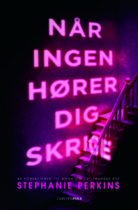 all the feels, Stephanie Perkins, Når ingen hører dig skrige, ya, young adult, ungdomsbog, ungdomsbøger, gyser, slahser