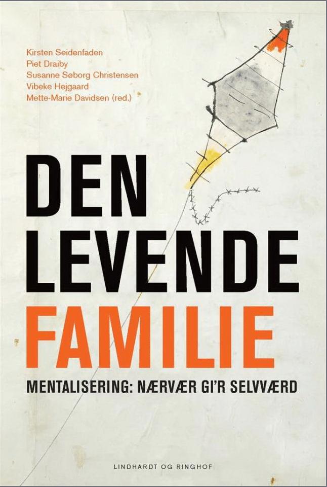Den levende familie, Kirsten Seidenfaden, Piet Draiby, Susanne Søborg Christensen, Vibeke Hejgaard, Mette-Marie Davidsen