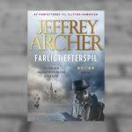 Intens spændingsroman fra Jeffrey Archer. Smuglæs i Farligt efterspil.