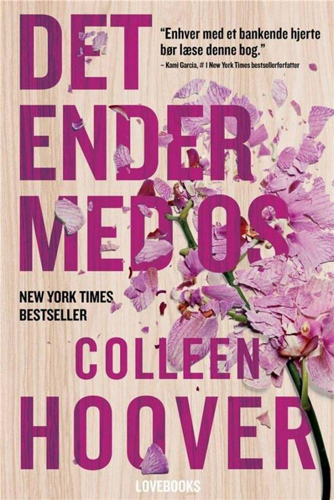 Det ender med os, Colleen Hoover, kærlighedsromaner, kærlighedshistorier,