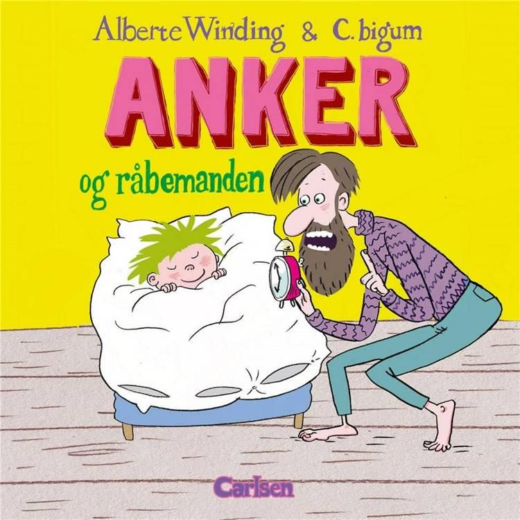 Anker og råbemanden, Alberte Winding, Claus Bigum, billedbog, billedbøger
