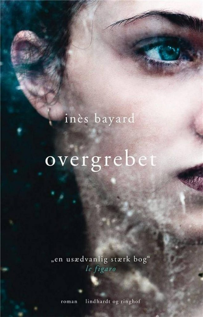 Overgrebet, Inès Bayard, fransk roman, skønlitteratur,