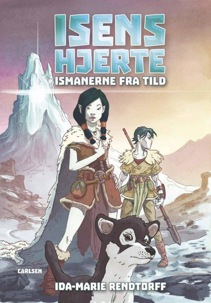 Isens hjerte, Ismanerne fra Tild, Ida-Marie Rendtorff, fantasy, fantasy til børn, børnebog