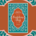 Kahlil Gibran er med Profeten én af verdenshistoriens største poeter