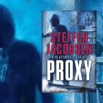 Start din læsning af Steffen Jacobsens nye intense krimiserie Proxy