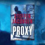 Steffen Jacobsen er tilbage med hæsblæsende nyt krimiunivers i Proxy