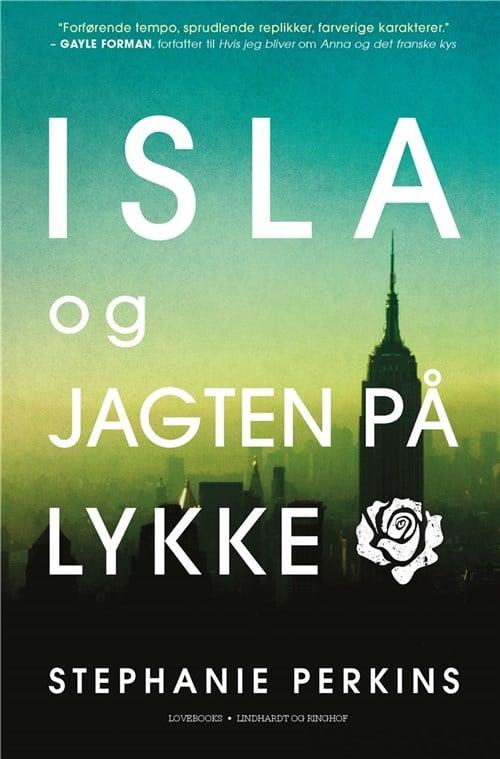 Isla og jagten på lykke, stephanie perkins, anna og det franske kys, ungdomsbog, ungdosmbøger, ya, young adult, kærlighed, romance
