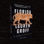 Smuglæs i den anmelderroste novellesamling Florida af Lauren Groff